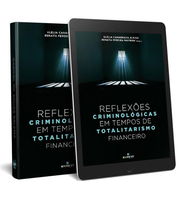 livro Reflexões criminológicas em tempos de totalitarismo financeiro